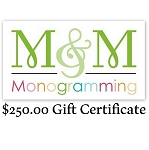Monogramming and Gift $250 Gift Certificate