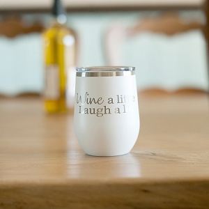 Insulated Wine Tumbler - Wine a Little, Laugh a Lot