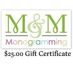 Monogramming and Gift $25 Gift Certificate
