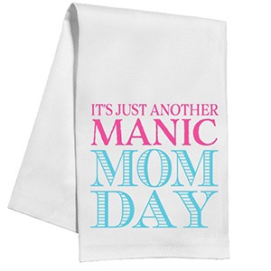 Manic Mom Day Kitchen Towel