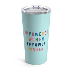 20 oz Empowered Women Tumbler