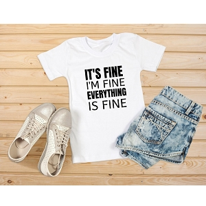 It's Fine, I'm Fine Tshirt