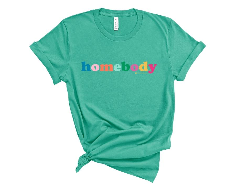 Homebody T-Shirt (More colors available!)