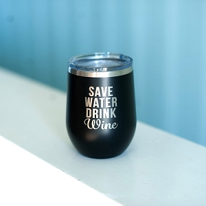 Insulated Wine Tumbler - Save Water, Drink Wine